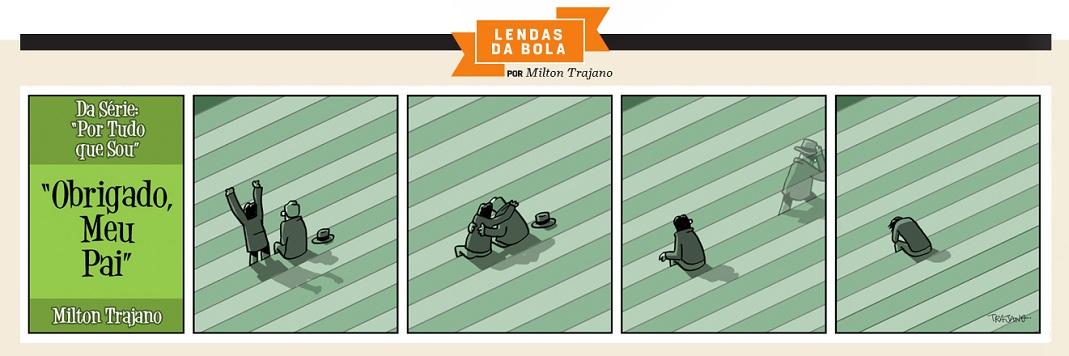 A tirinha de Milton Trajano: homenagem ao pai e a todos que viveram o futebol com os seus