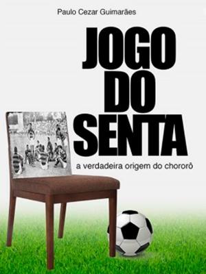 Livro 'Jogo do Senta: a verdadeira origem do chororô'