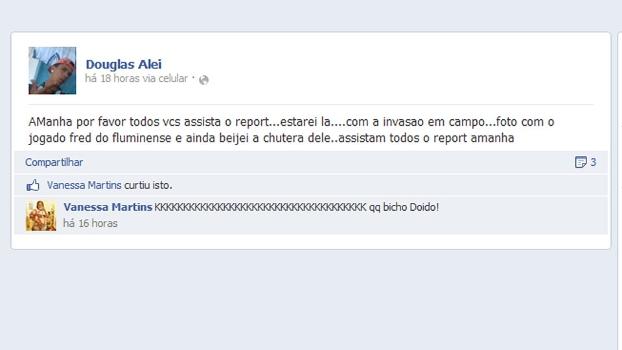 No Facebook, o torcedor Douglas Alei se gabou por ter invadido o gramado para beijar os pés de Fred e tirar foto